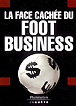 La face cach?e du foot business